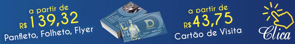 Cartão de Visita a partir de R$ 43,75 e Folhetos, Panfletos, Flyers, a partir de R$ 139,32! CLIQUE AQUI!